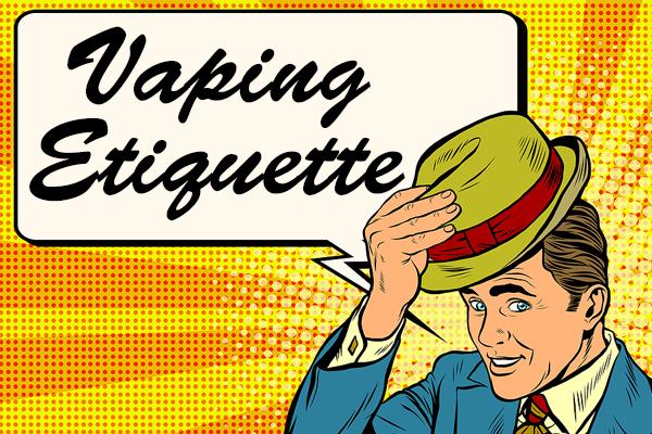 Vaping Etiquette - Premium Vape